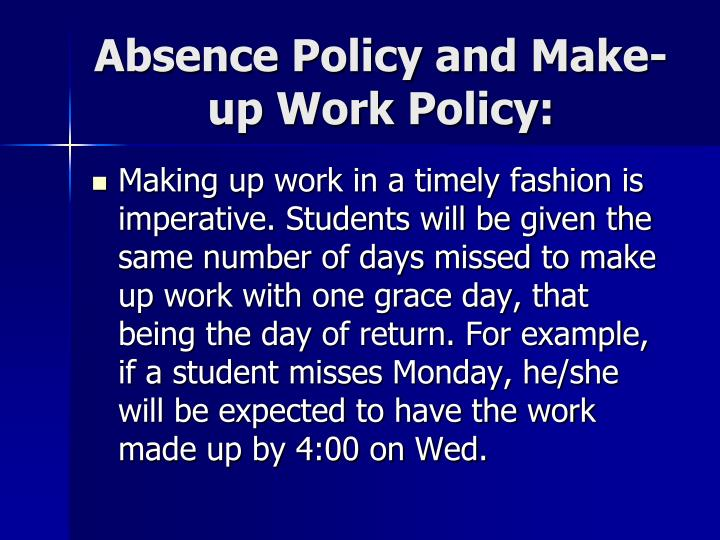 Absence Policy and Make-up Work Policy: