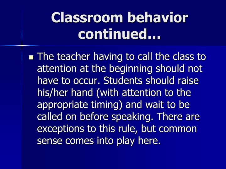 Classroom behavior continued…