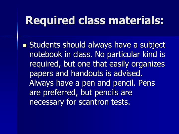 Required class materials: