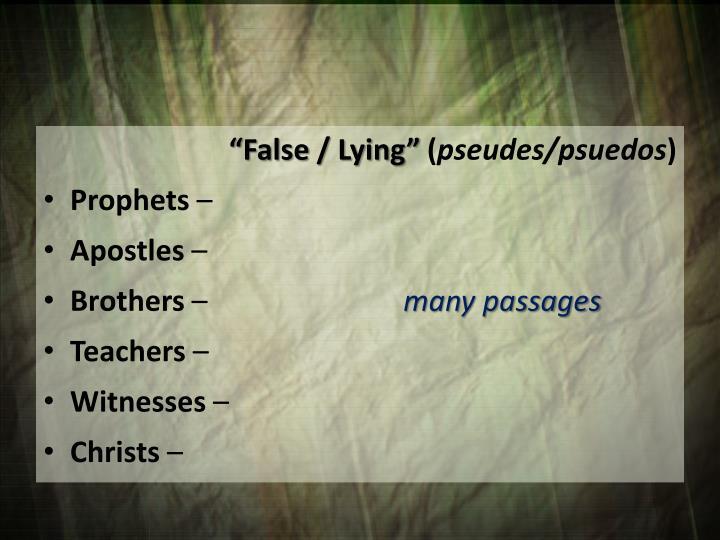 """""""False / Lying"""
