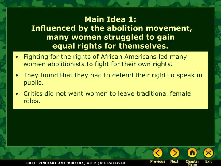 Fighting for the rights of African Americans led many women abolitionists to fight for their own rig...