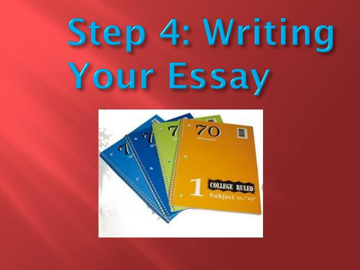 Step 4: Writing Your Essay