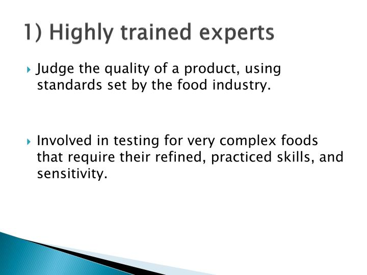 1 h ighly trained experts
