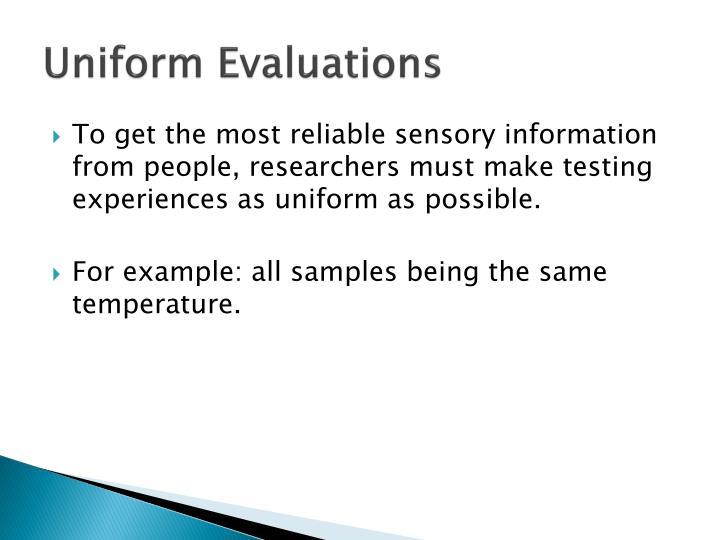 Uniform Evaluations