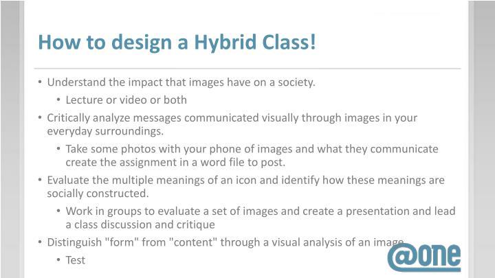 How to design a Hybrid Class!