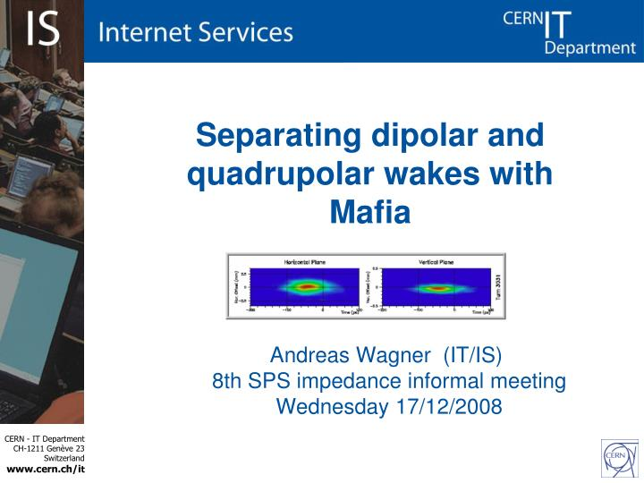 separating dipolar and quadrupolar wakes with mafia n.