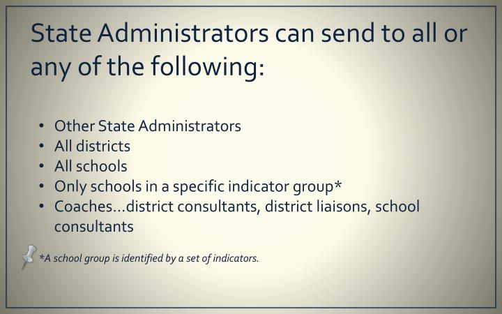 State administrators can send to all or any of the following