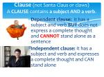clause not santa claus or claws a clause contains a subject and a verb