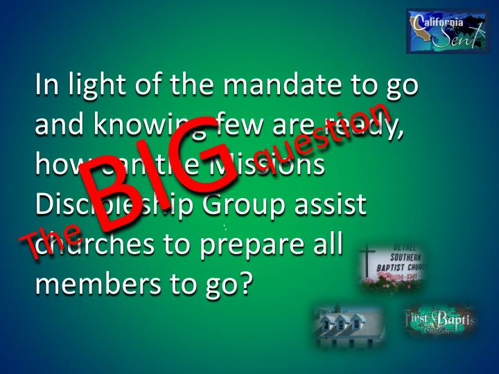 In light of the mandate to go and knowing few are ready, how can the Missions Discipleship Group assist churches to prepare all members to go?