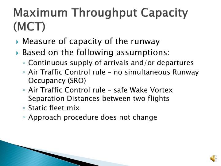 Maximum throughput capacity mct