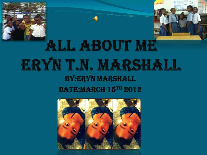 All about me eryn t n marshall