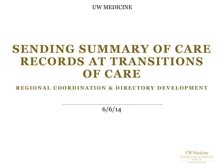 Sending summary of care records at transitions of care regional coordination directory development