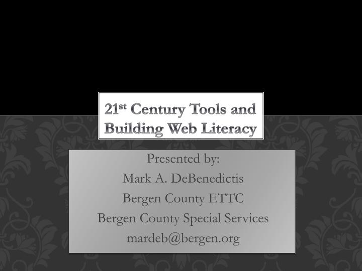 21 st century tools and building web literacy n.