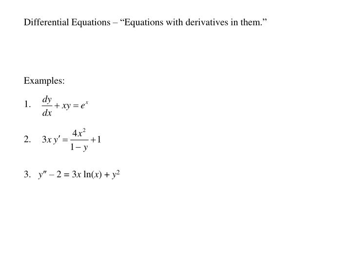 "Differential Equations – ""Equations with derivatives in them."""
