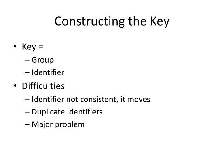 Constructing the Key