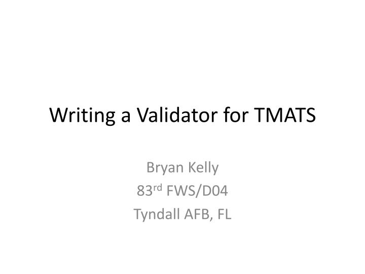 Writing a validator for tmats