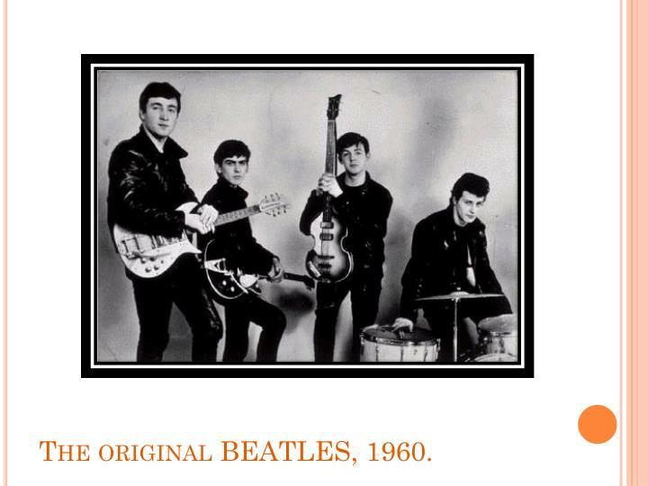 The original BEATLES, 1960.