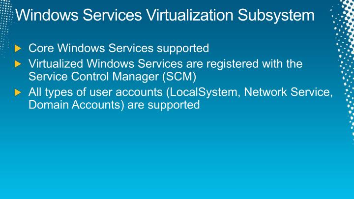 Windows Services Virtualization Subsystem
