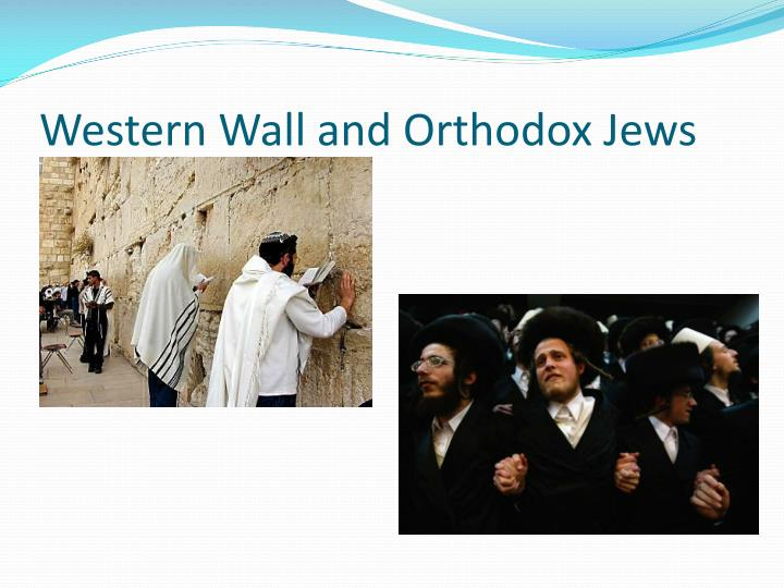 Western Wall and Orthodox Jews