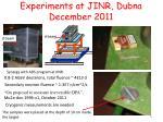 experiments at jinr dubna december 2011