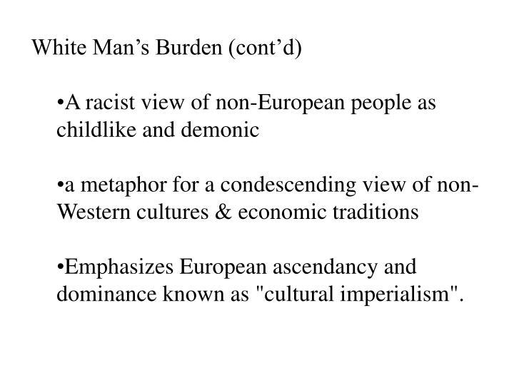 White Man's Burden (cont'd)