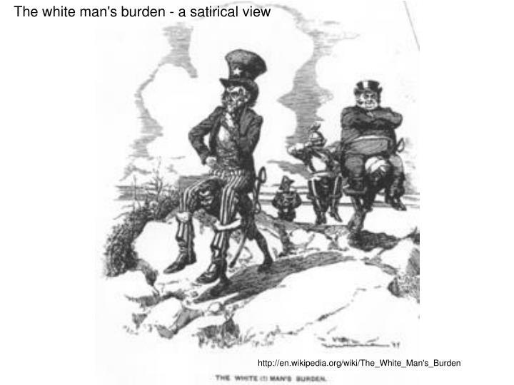 The white man's burden - a satirical view