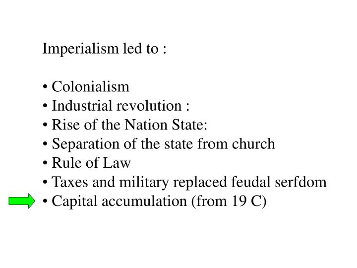 Imperialism led to :