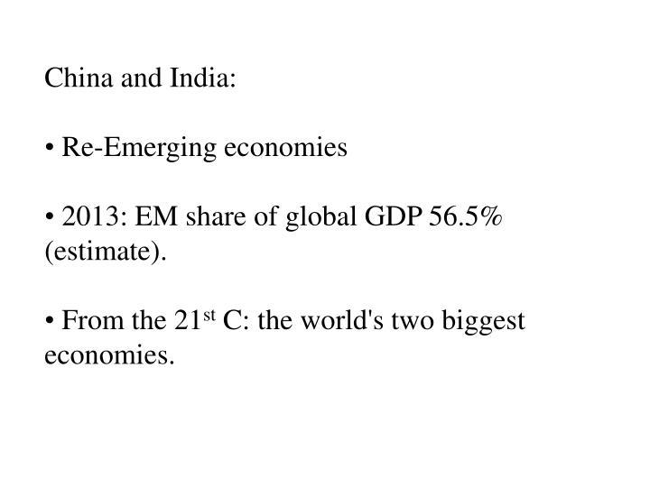China and India: