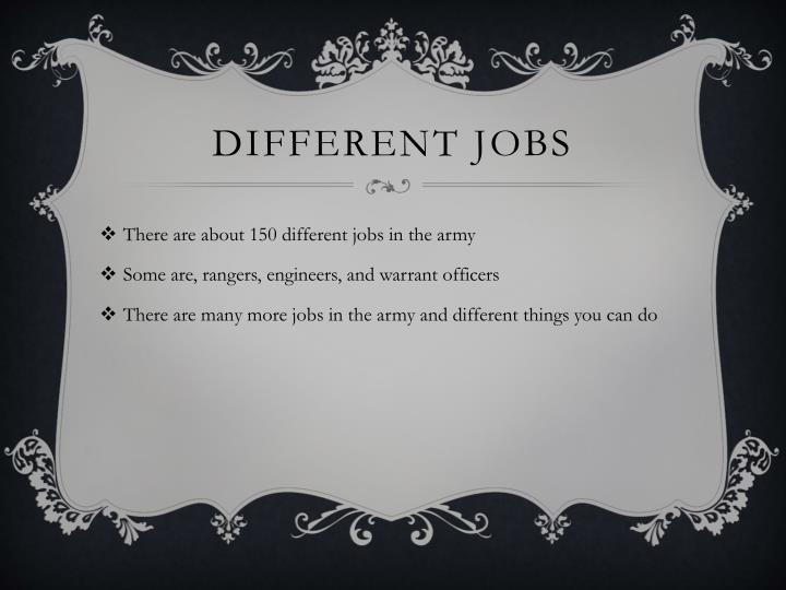 Different jobs