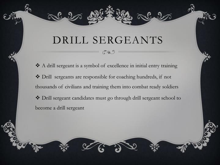 Drill sergeants