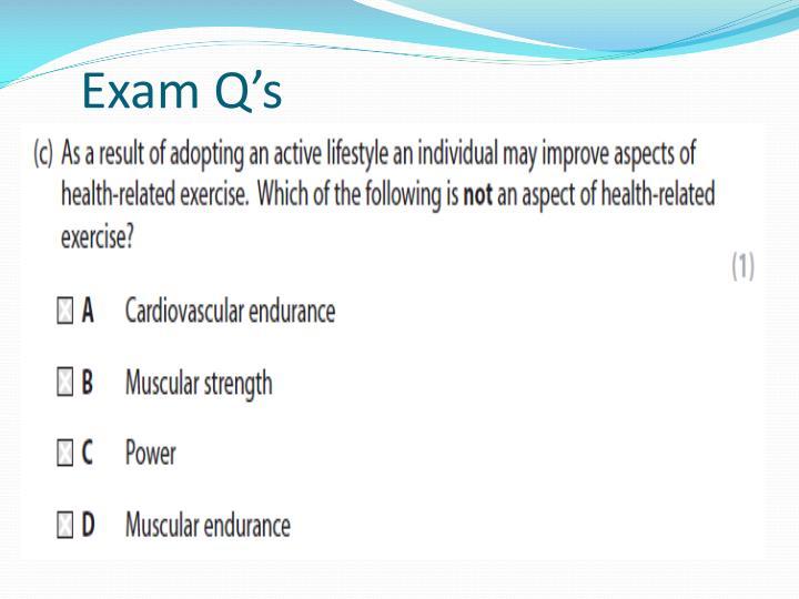 Exam Q's
