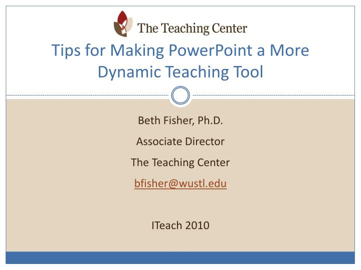tips for making powerpoint a more dynamic teaching tool