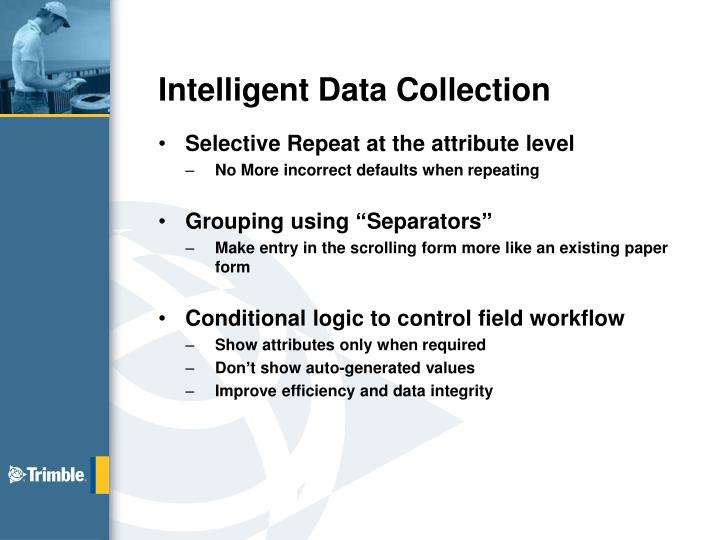 Intelligent Data Collection