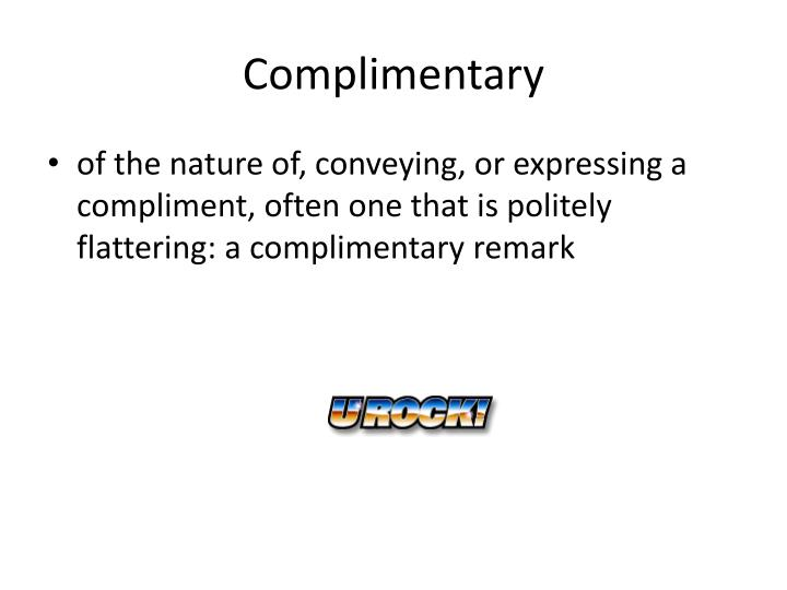Complimentary