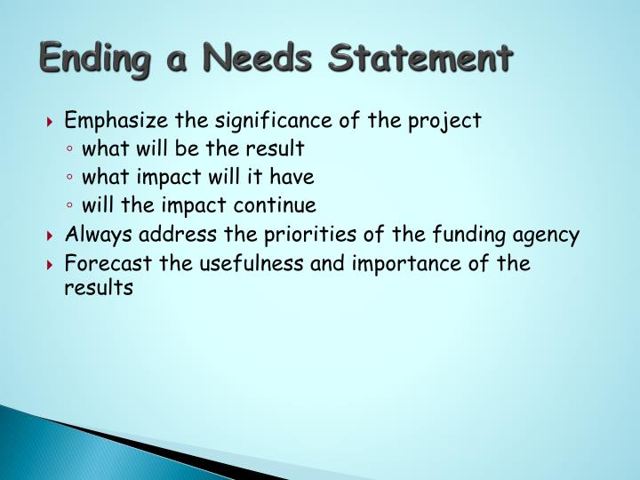 Ending a Needs Statement