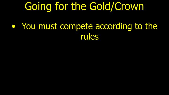 Going for the Gold/Crown