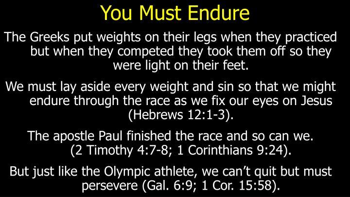You Must Endure