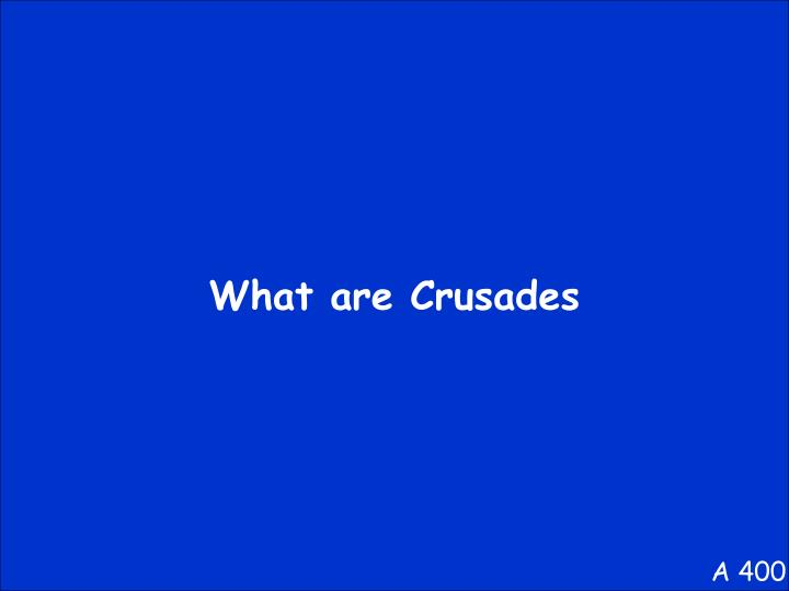 What are Crusades