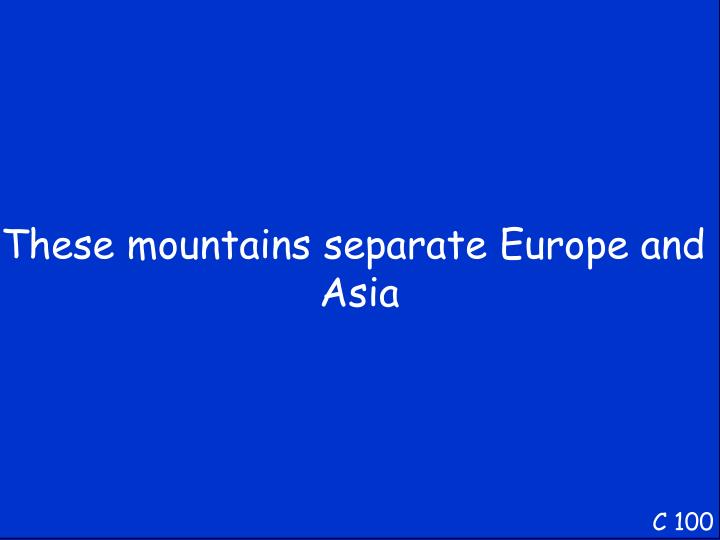 These mountains separate Europe and