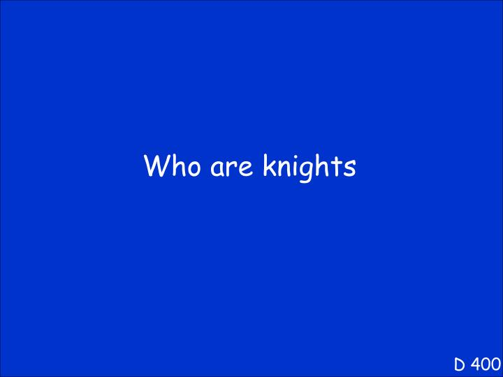 Who are knights