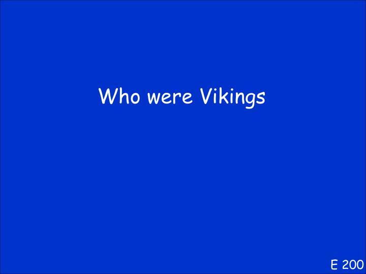 Who were