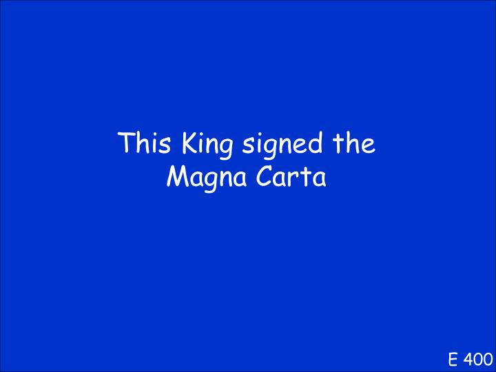This King signed the Magna
