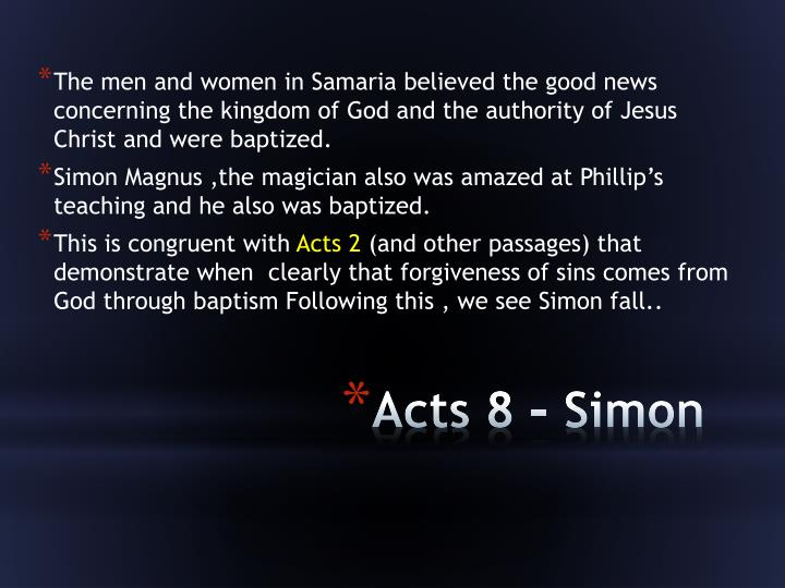 The men and women in Samaria believed the good news concerning the kingdom of
