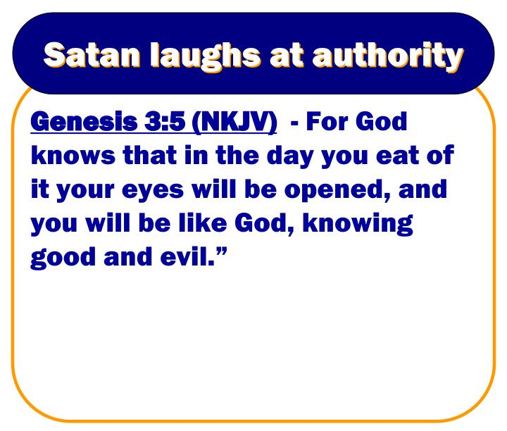 Satan laughs at authority