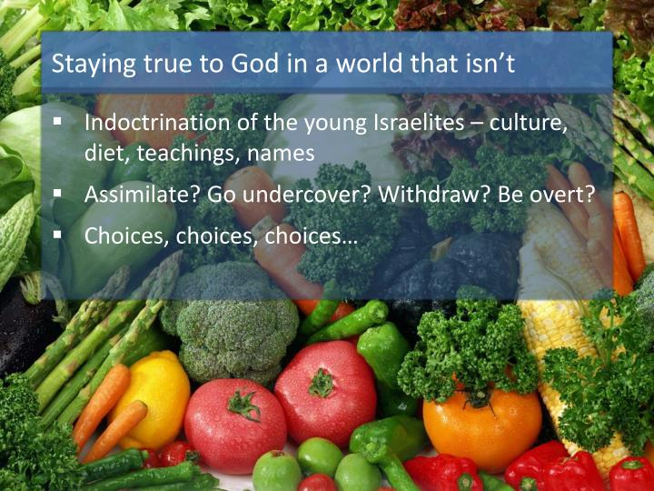 Staying true to God in a world that isn't