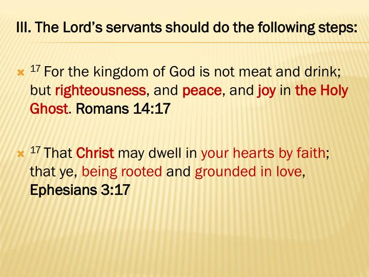 III. The Lord's servants should do the following steps:
