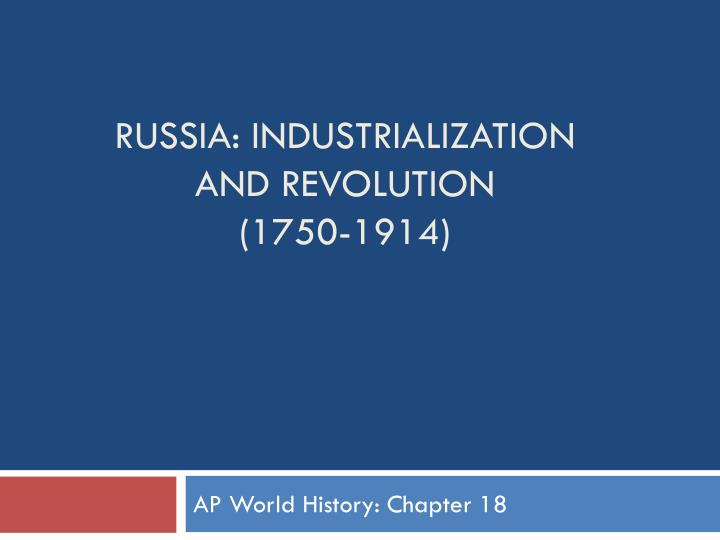 russia industrialization and revolution 1750 1914 n.