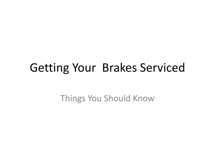 getting your brakes serviced n.