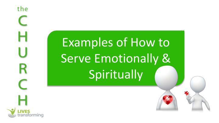 Examples of How to Serve Emotionally & Spiritually