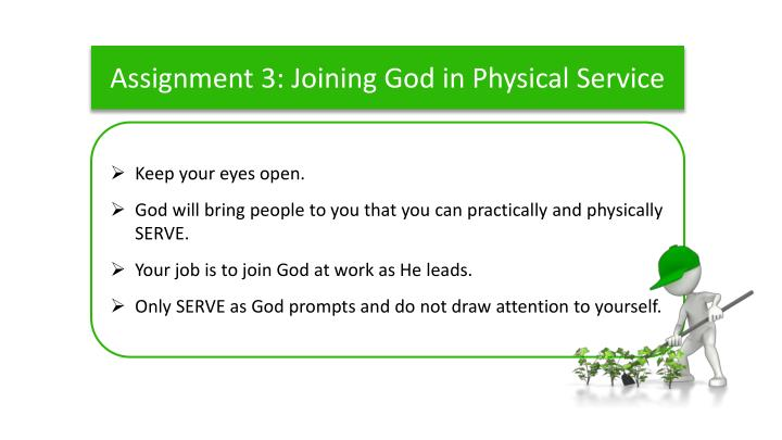 Assignment 3: Joining God in Physical Service